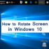 Rotate Screen in Windows 10 with Shortcut Method