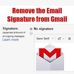 Remove the Email Signature from Gmail